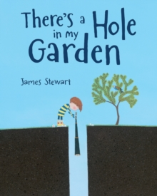 There's a Hole in My Garden, Hardback Book