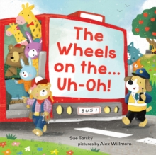 The Wheels on the Bus ... Uh-oh!, Hardback Book