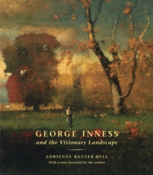 George Inness and the Visionary Landscape, Hardback Book