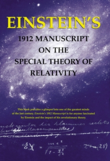 Einstein's 1912 Manuscript on the Theory of Relativity: a Facsimile, Paperback / softback Book