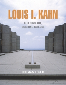 Louis I. Kahn: Building Art, Building Science, Hardback Book