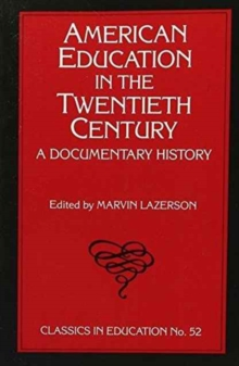 American Education in the Twentieth Century : A Documentary History, Paperback / softback Book