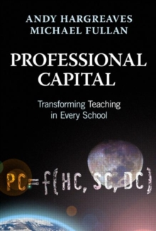 Professional Capital : Transforming Teaching in Every School, Paperback / softback Book