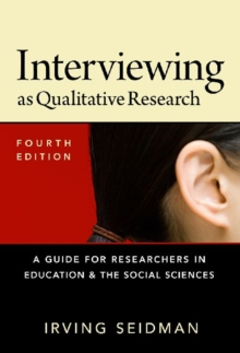 Interviewing As Qualitative Research : A Guide for Researchers in Education and the Social Sciences, Paperback / softback Book