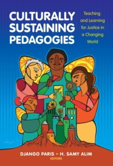 Culturally Sustaining Pedagogies : Teaching and Learning for Justice in a Changing World, Paperback / softback Book
