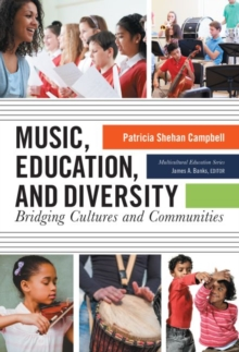 Music, Education, and Diversity : Bridging Cultures and Communities, Paperback / softback Book