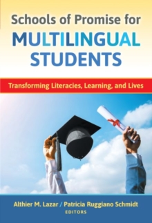 Schools of Promise for Multilingual Students : Transforming Literacies, Learning, and Lives, Paperback / softback Book