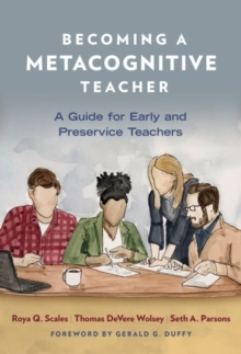 Becoming a Metacognitive Teacher : A Guide for Early and Preservice Teachers, Hardback Book