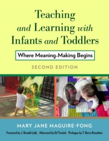 Teaching and Learning with Infants and Toddlers : Where Meaning Making Begins, Hardback Book