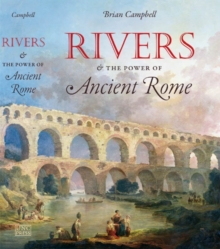 Rivers and the Power of Ancient Rome, Hardback Book