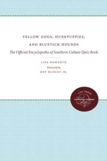 Yellow Dogs, Hushpuppies, and Bluetick Hounds : The Official Encyclopedia of Southern Culture Quiz Book, Paperback / softback Book