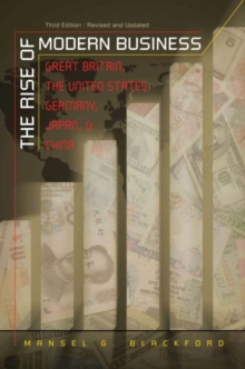 The Rise of Modern Business : Great Britain, the United States, Germany, Japan, and China, Paperback / softback Book