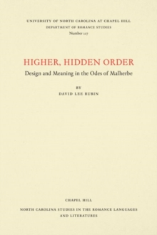 Higher, Hidden Order : Design and Meaning in the Odes of Malherbe, Paperback / softback Book