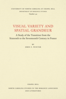 Visual Variety and Spatial Grandeur : A Study of the Transition from the Sixteenth to the Seventeenth Century in France, Paperback / softback Book