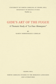 "Gide's Art of the Fugue : A Thematic Study of """"Les Faux-Monnayeurs, Paperback / softback Book"