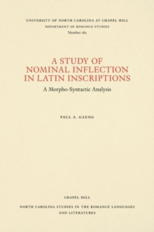 A Study of Nominal Inflection in Latin Inscriptions : A Morpho-Syntactic Analysis, Paperback / softback Book