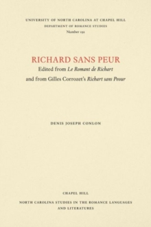 Richard sans Peur : Edited from Le Romant de Richart and from Gilles Corrozet's Richart sans Paour, Paperback Book