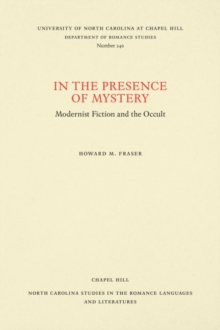 In the Presence of Mystery : Modernist Fiction and the Occult, Paperback / softback Book