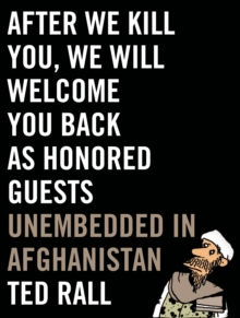After We Kill You, We Will Welcome You Back As Honored Guests : Unembedded in Afghanistan, Hardback Book