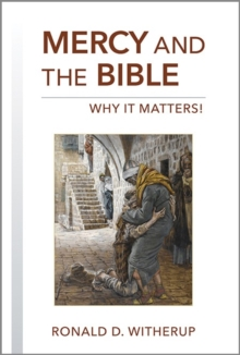 Mercy and the Bible : And Why It Matters!, Hardback Book