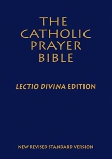 The Catholic Prayer Bible (NRSV) : Lectio Divina, Leather / fine binding Book