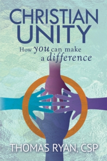 Christian Unity : How You Can Make a Difference, Paperback Book