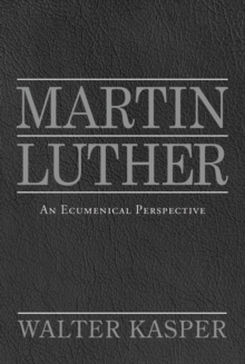 Martin Luther : An Ecumenical Perspective, Paperback / softback Book
