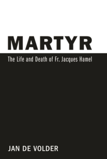 Martyr : The Life and Death of Fr. Jacques Hamel, Paperback Book