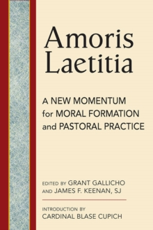 Amoris Laetitia : A New Momentum Moral Foundations and Pastoral Practice, Paperback / softback Book