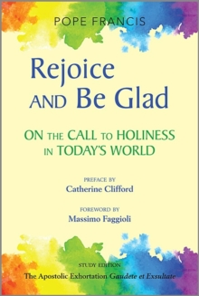 Rejoice and Be Glad : On the Call to Holiness in Today's World - Study Edition, Paperback / softback Book