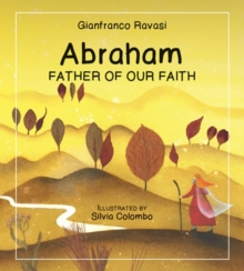 Abraham : Father of Our Faith, Paperback Book