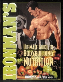 """Ironman's"" Ultimate Guide to Body Building Nutrition, Paperback / softback Book"