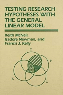 Testing Research Hypotheses with the General Linear Model, Hardback Book
