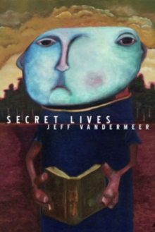 Strange Tales Of Secret Lives, Hardback Book
