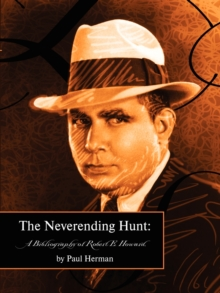 The Neverending Hunt : Bibliography of Robert E. Howard, Paperback / softback Book