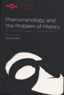 Phenomenology and the Problem of History : A Study of Husserl's Transcendental Philosophy, Paperback / softback Book