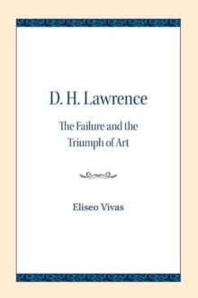 D. H. Lawrence : The Failure and the Triumph of Art, Paperback / softback Book