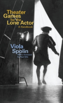 Theater Games for the Lone Actor : A Handbook, Paperback / softback Book