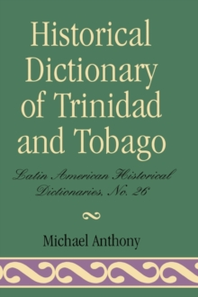 Historical Dictionary of Trinidad & Tobago, Hardback Book