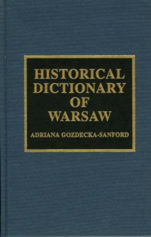 Historical Dictionary of Warsaw, Hardback Book