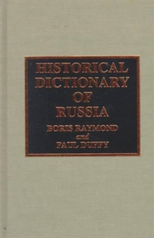 Historical Dictionary of Russia, Hardback Book