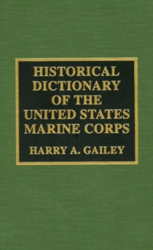 Historical Dictionary of the United States Marine Corps, Hardback Book