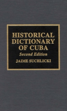 Historical Dictionary of Cuba, Hardback Book