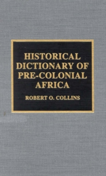 Historical Dictionary of Pre-Colonial Africa, Hardback Book