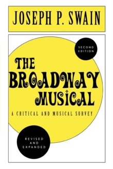 The Broadway Musical: A Critical and Musical Survey, Paperback / softback Book