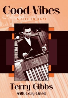 Good Vibes : A Life in Jazz, Hardback Book