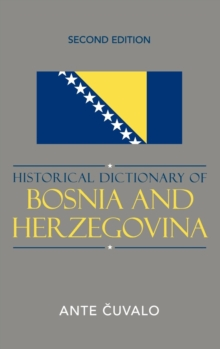 Historical Dictionary of Bosnia and Herzegovina, Hardback Book