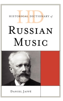 Historical Dictionary of Russian Music, Hardback Book