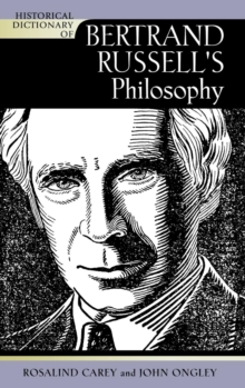 Historical Dictionary of Bertrand Russell's Philosophy, Hardback Book