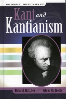 Historical Dictionary of Kant and Kantianism, Hardback Book
